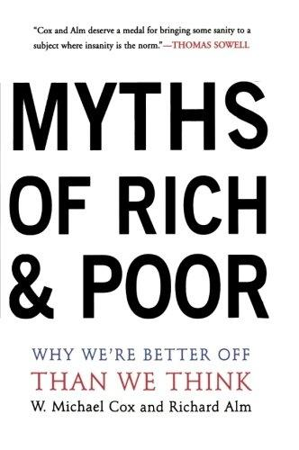 Myths Of Rich And Poor: Why We're Better Off Than We Think (Paperback)