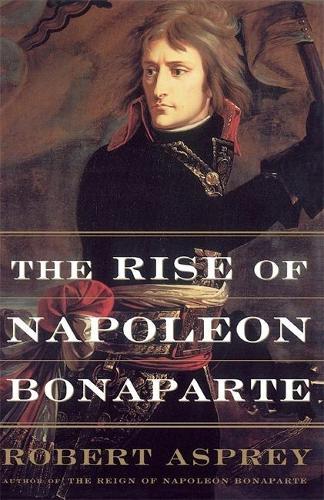 The Rise Of Napoleon Bonaparte (Paperback)