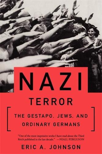 Nazi Terror: The Gestapo, Jews, and Ordinary Germans (Paperback)