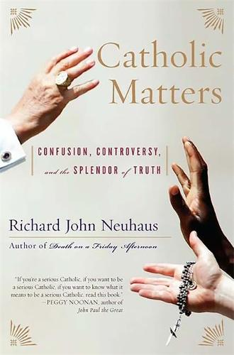 Catholic Matters: Confusion, Controversy, and the Splendor of Truth (Paperback)