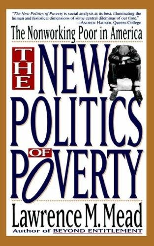 The New Politics Of Poverty: The Nonworking Poor In America (Paperback)