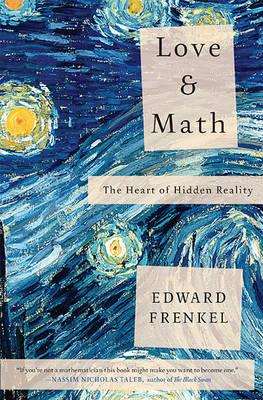 Love and Math: The Heart of Hidden Reality (Hardback)