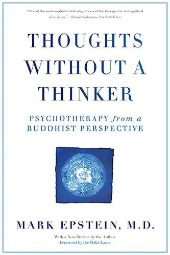 Thoughts Without A Thinker: Psychotherapy from a Buddhist Perspective (Paperback)