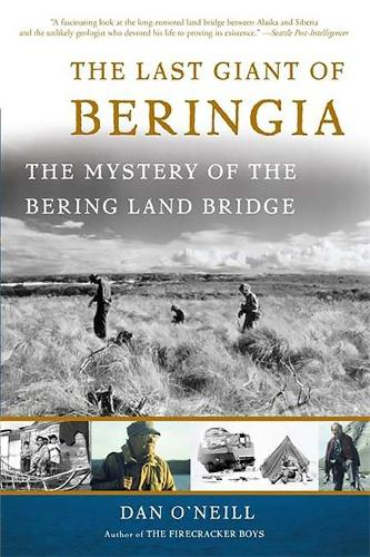 The Last Giant of Beringia: The Mystery of the Bering Land Bridge (Paperback)