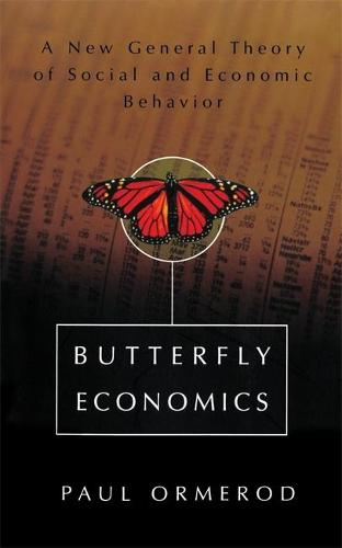 Butterfly Economics: A New General Theory of Social and Economic Behavior (Paperback)