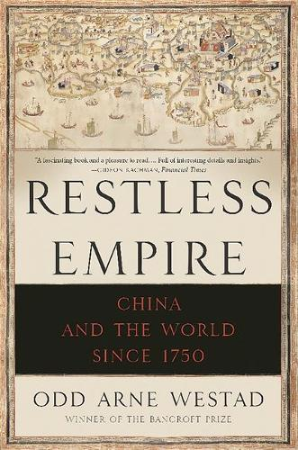 Restless Empire: China and the World Since 1750 (Paperback)