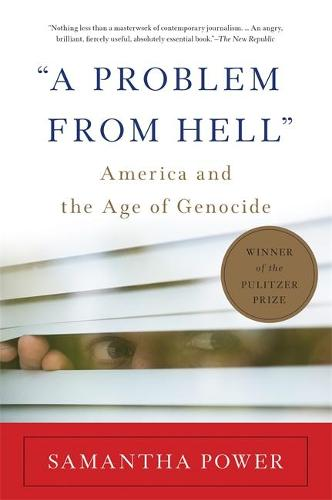 """""""A Problem from Hell"""": America and the Age of Genocide (Paperback)"""