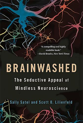 Brainwashed: The Seductive Appeal of Mindless Neuroscience (Paperback)