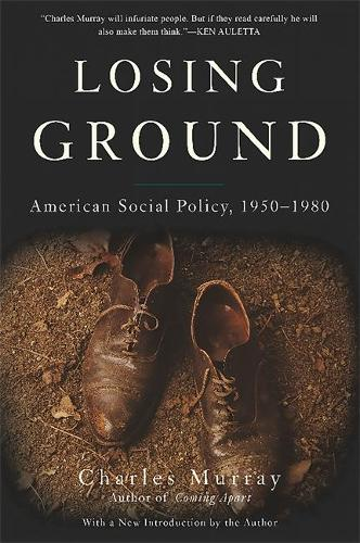 Losing Ground: American Social Policy, 1950-1980 (Paperback)