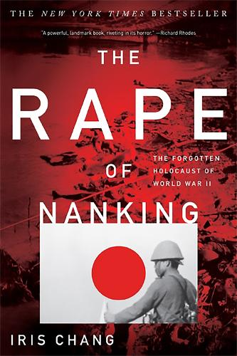 The Rape of Nanking: The Forgotten Holocaust of World War II (Paperback)