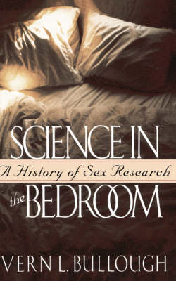 Science In The Bedroom: A History Of Sex Research (Paperback)