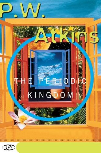 The Periodic Kingdom: A Journey Into The Land Of The Chemical Elements (Paperback)