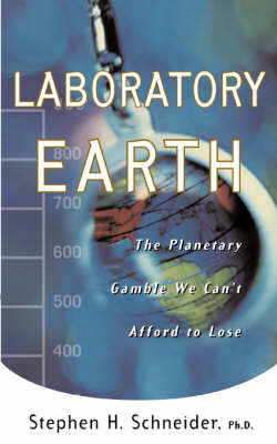 Laboratory Earth: The Planetary Gamble We Can't Afford To Lose (Paperback)