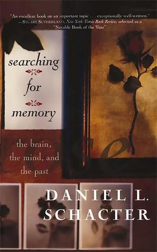 Searching For Memory: The Brain, The Mind, And The Past (Paperback)