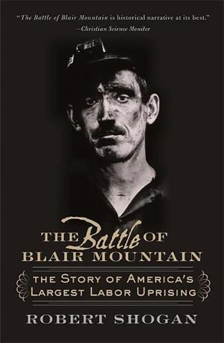 The Battle of Blair Mountain: The Story of America's Largest Labor Uprising (Paperback)