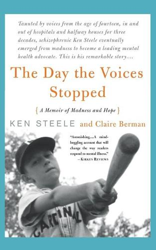 The Day The Voices Stopped: A Memoir of Madness and Hope (Paperback)