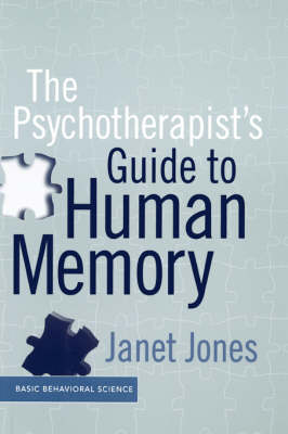 The Psychotherapist's Guide To Human Memory (Hardback)