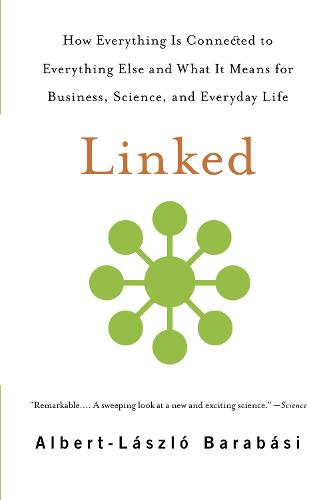 Linked: How Everything Is Connected to Everything Else and What It Means for Business, Science, and Everyday Life (Paperback)
