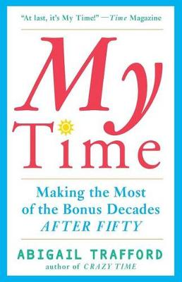My Time: Making the Most of the Bonus Decades after Fifty (Paperback)