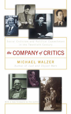 The Company Of Critics: Social Criticism And Political Commitment In The Twentieth Century (Paperback)