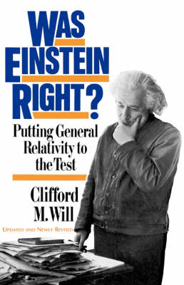 Was Einstein Right? 2nd Edition: Putting General Relativity To The Test (Paperback)