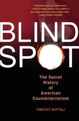 Blind Spot: The Secret History of American Counterterrorism (Paperback)