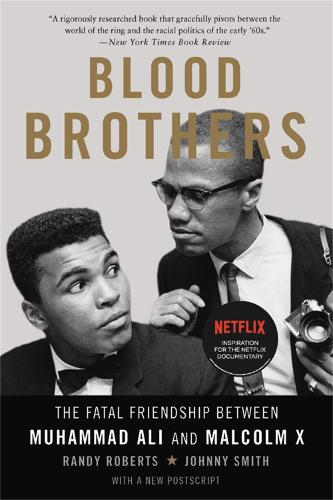 Blood Brothers: The Fatal Friendship Between Muhammad Ali and Malcolm X (Paperback)