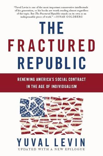 The Fractured Republic (Revised Edition): Renewing America's Social Contract in the Age of Individualism (Paperback)