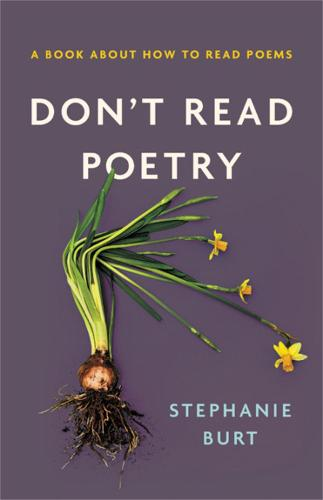 Don't Read Poetry: A Book About How to Read Poems (Hardback)