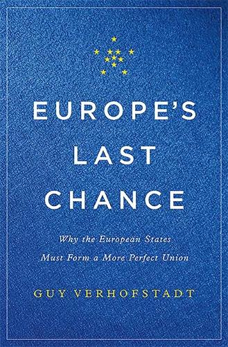 Europe's Last Chance: Why the European States Must Form a More Perfect Union (Hardback)