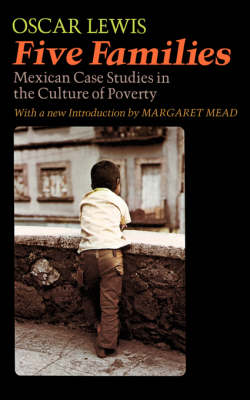 Five Families: Mexican Case Studies In The Culture Of Poverty (Paperback)
