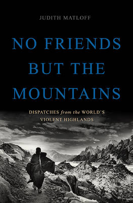 No Friends but the Mountains (Hardback)