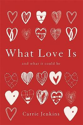 What Love Is: And What It Could Be (Hardback)