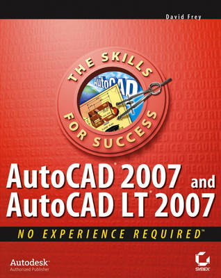 AutoCAD 2007 and AutoCAD LT 2007: No Experience Required (Paperback)