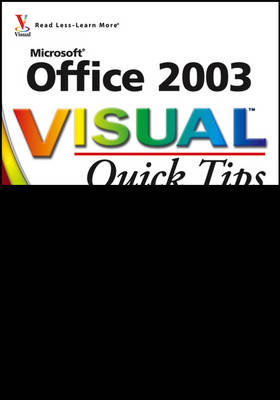 Microsoft Office 2003 Visual Quick Tips - Visual Quick Tips (Paperback)