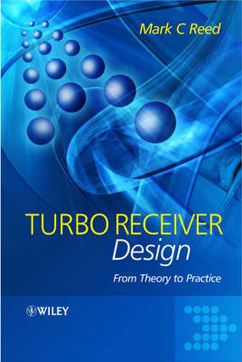Turbo Receiver Design: From Theory to Practice (Hardback)