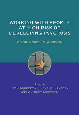 Working with People at High Risk of Developing Psychosis: A Treatment Handbook (Hardback)