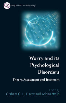 Worry and its Psychological Disorders: Theory, Assessment and Treatment - Wiley Series in Clinical Psychology (Hardback)