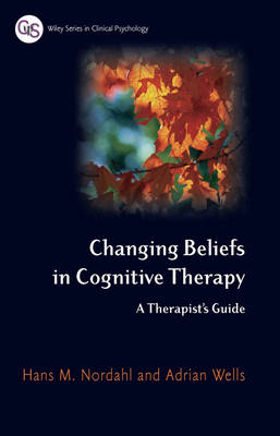 Changing Beliefs in Cognitive Therapy: A Therapist's Guide (Paperback)