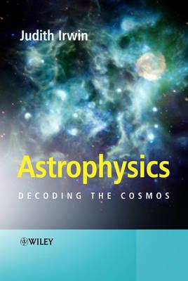 Astrophysics: Decoding the Cosmos (Hardback)