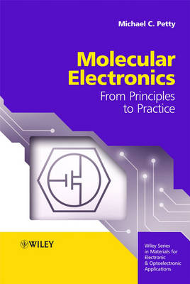 Molecular Electronics: From Principles to Practice - Wiley Series in Materials for Electronic & Optoelectronic Applications (Hardback)