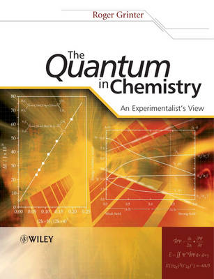The Quantum in Chemistry: An Experimentalist's View (Hardback)