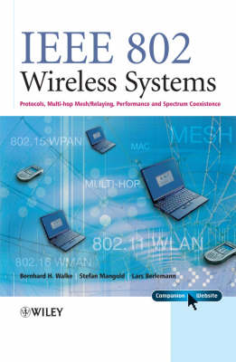 IEEE 802 Wireless Systems: Protocols, Multi-Hop Mesh / Relaying, Performance and Spectrum Coexistence (Hardback)