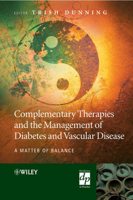 Complementary Therapies and the Management of Diabetes and Vascular Disease: A Matter of Balance - Practical Diabetes (Hardback)