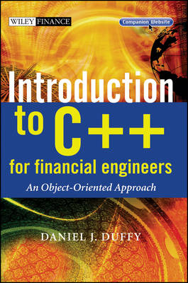 Introduction to C++ for Financial Engineers: An Object-Oriented Approach - The Wiley Finance Series (Hardback)