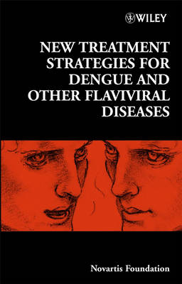 New Treatment Strategies for Dengue and Other Flaviviral Diseases - Novartis Foundation Symposia (Hardback)