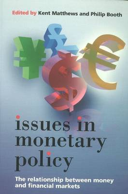 Issues in Monetary Policy: The Relationship Between Money and the Financial Markets (Paperback)
