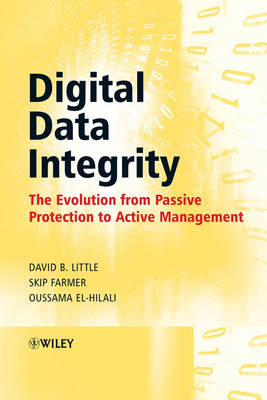 Digital Data Integrity: The Evolution from Passive Protection to Active Management (Hardback)