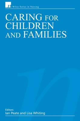 Caring for Children and Families - Wiley Series in Nursing (Paperback)