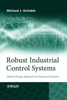 Robust Industrial Control Systems: Optimal Design Approach for Polynomial Systems (Hardback)